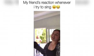 My friend's reaction whenever I try to sing
