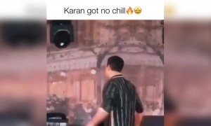 Karan got no chill!