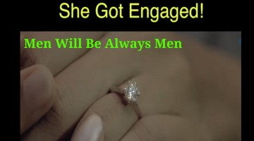 She Got Engaged !!! Men Will Be Always Men