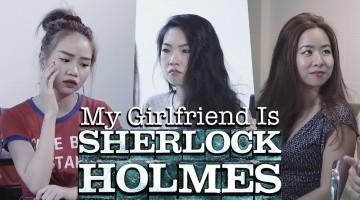 When your Girlfriend is Sherlock Holmes
